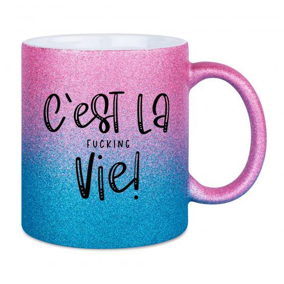 Glitzertasse mit frechem Spruch Cest la vie!